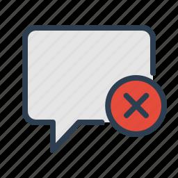 cancel, chat, chatting, comment, delete, message bubble, remove icon