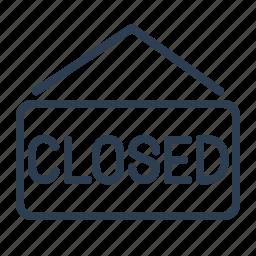 board, close, closed, shop, sign, store, tag icon