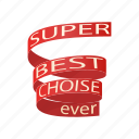 best, cartoon, celebration, choise, decoration, ribbon, super icon
