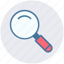 find, magnifier, magnifying glass, search, search glass, searching tool, zoom icon