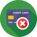 cancel, cancelled card, commerce, credit card, payment method