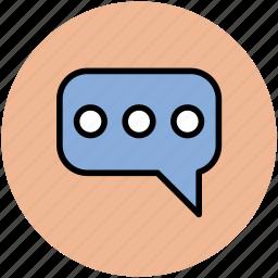 chat, chat ellipses, chatting, communication, conversation, internet, online, talk icon