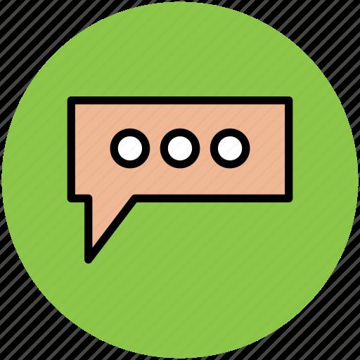 chat, chat bubble, chat ellipses, communication, conversation, online chatting, speech bubble icon