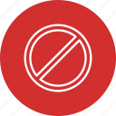 forbidden, no, prohibited, stop, warning icon