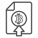 bitcoin, bitcoins, deposit, document, up, upload icon