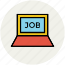 display, job, job search, job searching, laptop icon