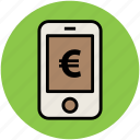 business, currency concept, euro sign, finance, mobile screen icon