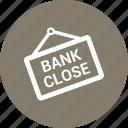 bank close, close icon