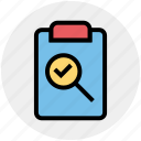 check, clipboard, find, magnifier, paste, tick icon