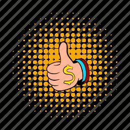 business, comics, dollar, hand, money, thumb, up icon