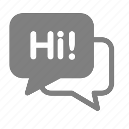 bubble, chat, hi, message, speech, talk, welcome icon