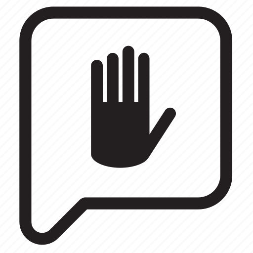 balloon, bubble, chat, hand, speech, stop, talk icon