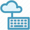 cloud computing, cloud data, cloud keyboard, cloud monitoring, data center, keyboard icon