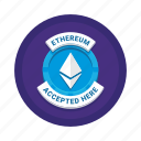 accepted, cryptocurrency, ethereum, here icon