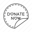 charity, donate, donate now, donation, label, sticker, tag icon