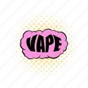 cigarette, comics, electronic, vape, vaping, vaporizer, word