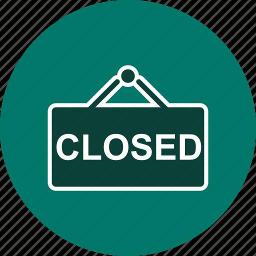 closed board, closed sign, shop closed, sign board icon