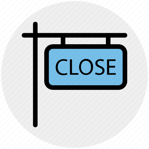 Board, close, close sign, frame, shop, sign icon - Download on Iconfinder