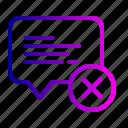 bubble, chat, feedback, message, remove, support, talk icon