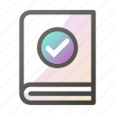approved, book, education, learn, school, study icon
