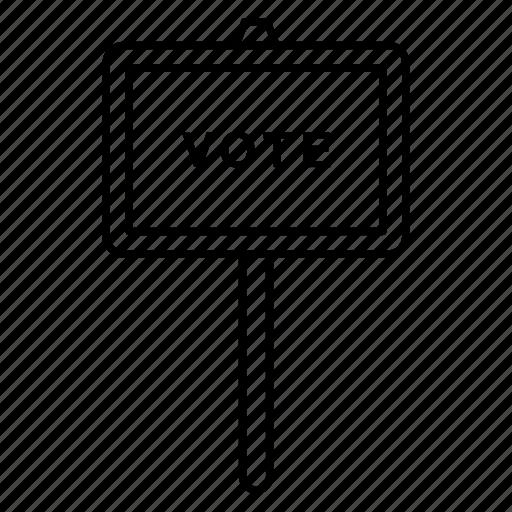 board, election, politics, sign, vote icon