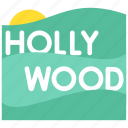 celebrity, fame, hills, hollywood, landscape, popularity, sun icon