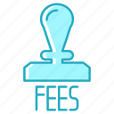 cash, fees, payment, seal, stamp icon