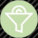 dollar, filter, finance, funnel, money exchange, money filter, pipe icon