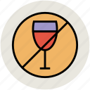 no alcohol, no drink, no wine, wine prohibition, wine restriction icon