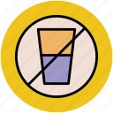 drink not allowed, forbidden, glass, no beverage, no drink, prohibition icon