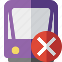 cancel, public, train, tram, tramway, transport icon