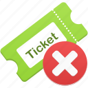 cancel, delete, remove, ticket icon