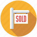 home, real estate, realtor, realty, sign, sold icon
