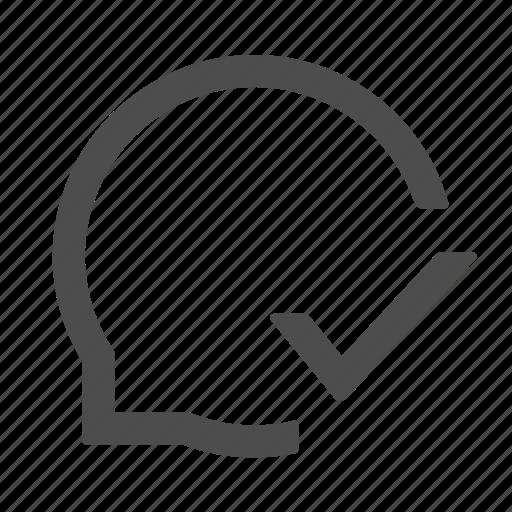 bubble, chat, check, comment, communication, message icon