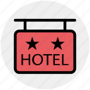 hanging board, hanging hotel signboard, hanging sign, hotel, hotel sign, signage icon