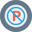 no parking, parking, road sign, signage, traffic sign icon