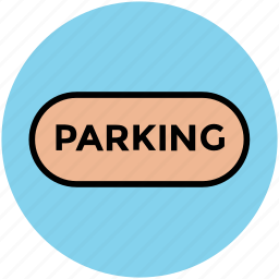 park car, parking, parking information, parking sign, road sign, traffic sign icon
