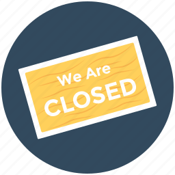 close signboard, close store, hanging sign, shop sign, we are closed icon