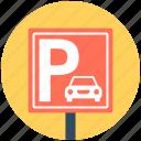 parking area, parking info, parking sign, parking signboard, road sign