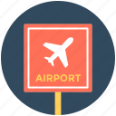 airline, airport, airport sign, airport signboard, info board icon
