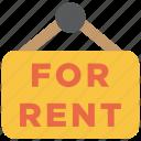 rent, estate, for rent, home, plate, real estate, sign