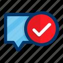 chat, confirm, message, communication, conversation, talk, text