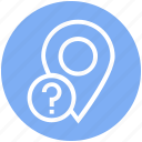 gps, location, location pin, map pin, navigation, pin, question mark icon