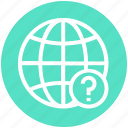 country, earth, globe, location, map, question mark, world