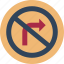 do not go right, do not turn right, highway turn, no right turn, no road turn, right no right direction, traffic icon