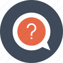 bubble, chat, communication, conversation, message, question, speech icon