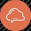 bubble, chat, cloud, communication, conversation, speech, talk