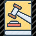 authority, enactment, hammer, judge, law, lawmaking, legal