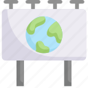 campaign, earth day, earth on billboard, ecology, environment, mother, nature icon
