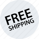 free, goods, merchandise, online, shipping, store, web icon